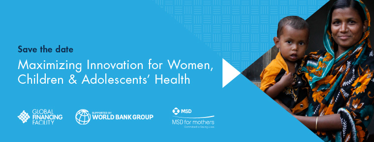Maximizing Innovation for Women, Children & Adolescents' Health