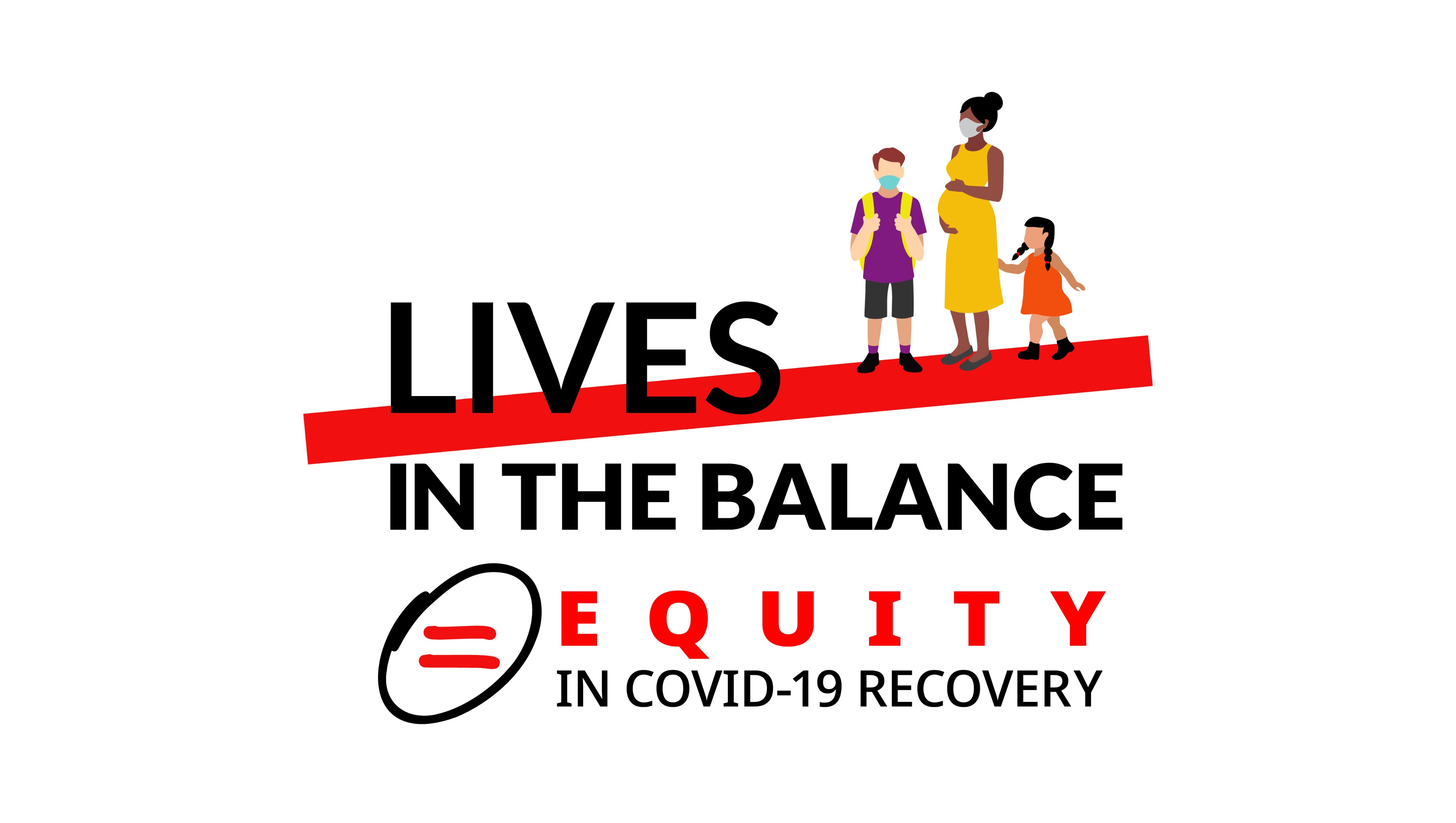 Lives in the Balance: Equity in COVID-19 Recovery